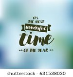 it's the most wonderful time of ... | Shutterstock .eps vector #631538030