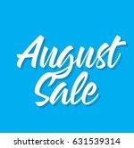 august sale  text design.... | Shutterstock .eps vector #631539314