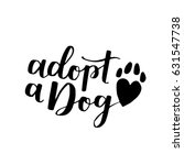 dog adoption hand written... | Shutterstock . vector #631547738