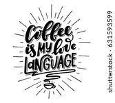 coffee is my love language... | Shutterstock .eps vector #631593599