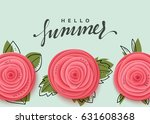 Stock vector hello summer banner flowers beautiful roses in the style of paper art illustration 631608368