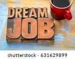 dream job word abstract in  in... | Shutterstock . vector #631629899