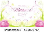 happy  mothers day greeting... | Shutterstock .eps vector #631806764
