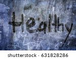 'healthy' motivational quote... | Shutterstock . vector #631828286