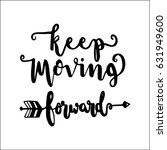 keep moving forward with hand... | Shutterstock .eps vector #631949600
