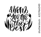 mom  you are the best.hand... | Shutterstock .eps vector #631966340