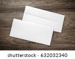 photo of two blank envelopes on ... | Shutterstock . vector #632032340