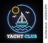 yacht club. neon bright sign.... | Shutterstock .eps vector #632041394