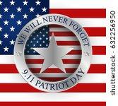 patriot day 9.11 digital sign... | Shutterstock .eps vector #632256950