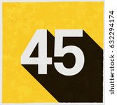 number forty five  45 on retro... | Shutterstock .eps vector #632294174