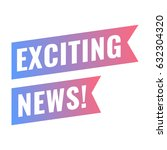 Exciting News. Vector Ribbon...