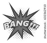 bang  comic book explosion icon ... | Shutterstock .eps vector #632362910