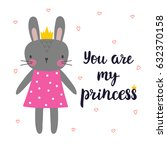 you are my princess. cute... | Shutterstock .eps vector #632370158