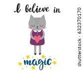 i believe in magic. cute little ... | Shutterstock .eps vector #632370170