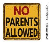 no parents allowed vintage... | Shutterstock .eps vector #632388314