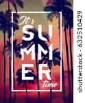 it's summer time  typographical ... | Shutterstock .eps vector #632510429