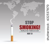 stop smoking. world no tobacco... | Shutterstock .eps vector #632537870