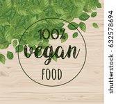 vegan food label.basil leaves... | Shutterstock .eps vector #632578694