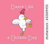 Happy Dance Like A Chicken Day