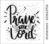 praise the lord on white... | Shutterstock .eps vector #632622926