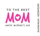 happy mother's day card with... | Shutterstock .eps vector #632643104