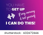 fitness motivation quotes | Shutterstock . vector #632672666