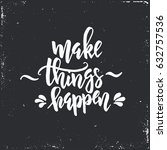 Make Things Happen. Hand Drawn...
