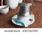 vietnamese drip coffee style    Shutterstock . vector #632762339