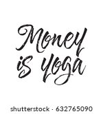 money is yoga  quote  text... | Shutterstock .eps vector #632765090