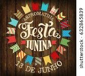 festa junina illustration... | Shutterstock .eps vector #632865839