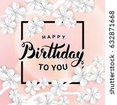 happy birthday sakura flower... | Shutterstock .eps vector #632871668