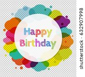 happy birthday banner with... | Shutterstock .eps vector #632907998