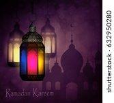 ramadan kareem  greeting... | Shutterstock .eps vector #632950280