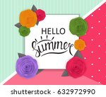 hello summer natural floral... | Shutterstock .eps vector #632972990