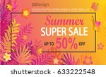 summer super sale card with... | Shutterstock .eps vector #633222548