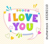 i love you. funny vector print... | Shutterstock .eps vector #633282110