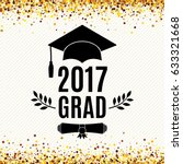 graduate 2017 class of greeting ... | Shutterstock .eps vector #633321668