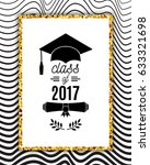 class of 2017 greeting card... | Shutterstock .eps vector #633321698