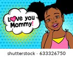 love you mommy  happy surprised ... | Shutterstock .eps vector #633326750