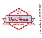 happy demokrasi bayrami emblem... | Shutterstock .eps vector #633382703