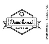 happy demokrasi bayrami emblem... | Shutterstock .eps vector #633382733