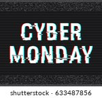 cyber monday glitch text.... | Shutterstock .eps vector #633487856