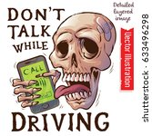 Don't Talk While Driving ...