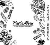 italian pasta frame . hand... | Shutterstock .eps vector #633503759