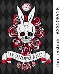 wonderland poster. skull white... | Shutterstock .eps vector #633508958