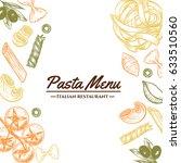 italian pasta frame . hand... | Shutterstock .eps vector #633510560