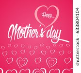 happy mother's day greeting... | Shutterstock . vector #633804104