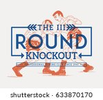 the next boxing round knockout... | Shutterstock .eps vector #633870170