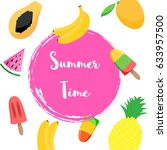 summer time poster with fruits... | Shutterstock .eps vector #633957500