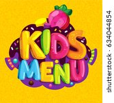 kids menu. cartoon bubble... | Shutterstock . vector #634044854